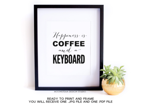 Happiness is Coffee and a Keyboard Art Print by Moonsteam Design Studio
