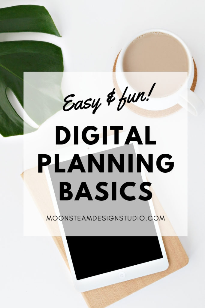 Digital Planning Basics by Moonsteam Design Studio