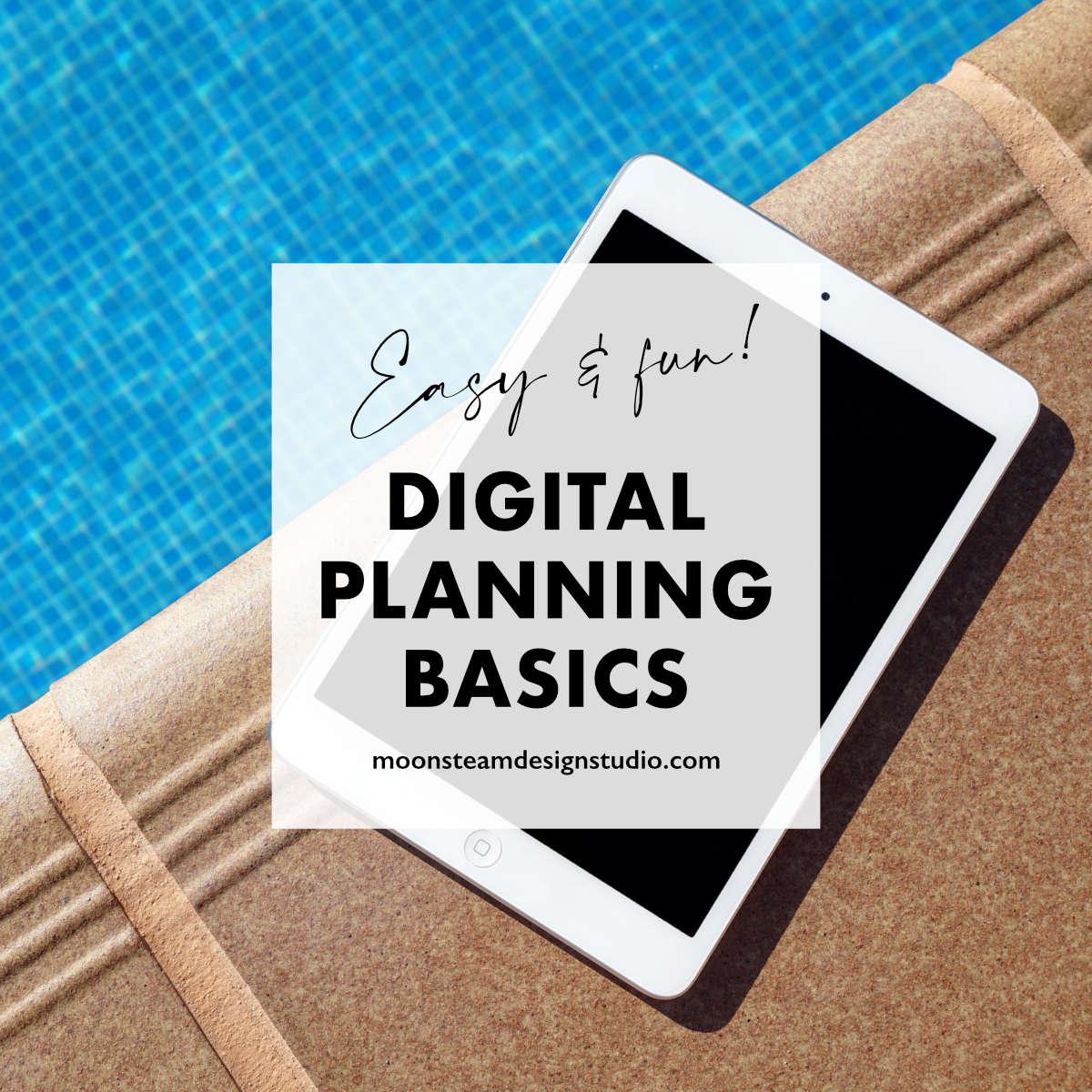 Digital Planning Basics by Moonsteam Design Studio