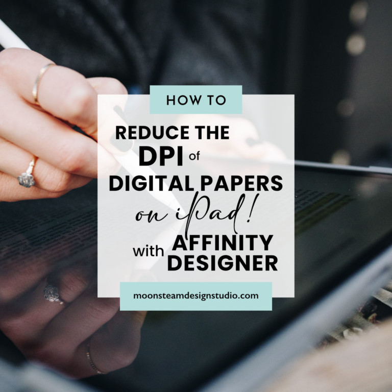 How to reduce the DPI of digital papers on iPad with Affinity Designer